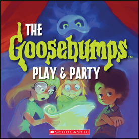 Goosebumps: PARTY & PLAY