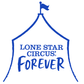 LONE STAR CIRCUS'® Forever