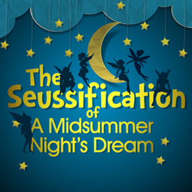The Seussification Of A Midsummers Night's Dream